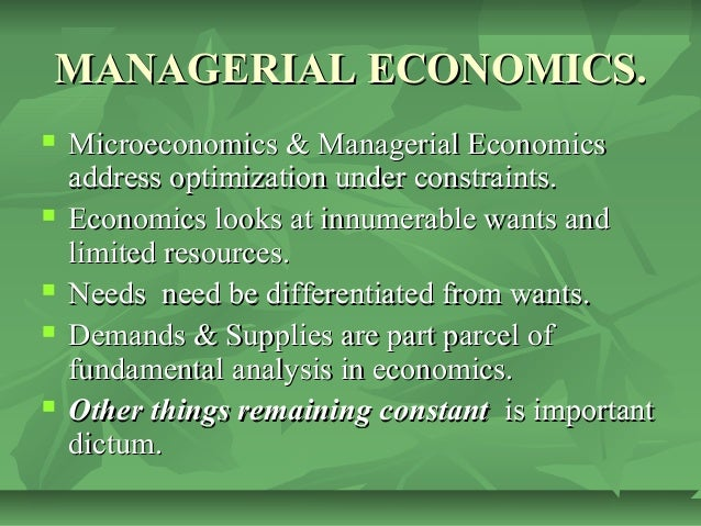 managerial economics ch 1 Chapter 1 the nature and scope of managerial economics 3 figure 11 the role of managerial economics in managerial decision making managerial economics uses economic concepts and decision science techniques to.