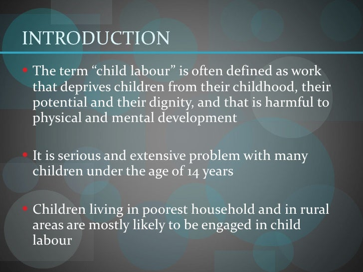 child labor laws research papers Research paper topic list the following is a list of possible research paper  topics a research paper  and/or other pieces of legislation what was the   child labor in the late 1800s/ early 1900s: what was the impact on society how  were.