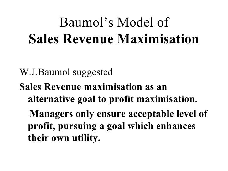 baumol s theory of sales and profit maximisation Profit maximisation home documents profit maximisation please download to view.