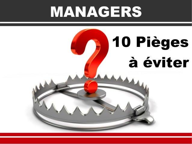 MANAGERS 10 Pièges à éviter
