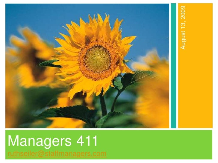 Managers 411      ruthseiler@staffmanagers.com<br />August 13, 2009<br />
