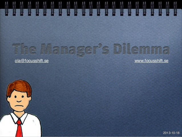 The Manager's Dilemma 2013