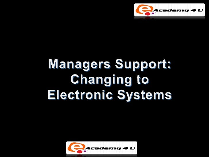 Managers support changing to electronic systems