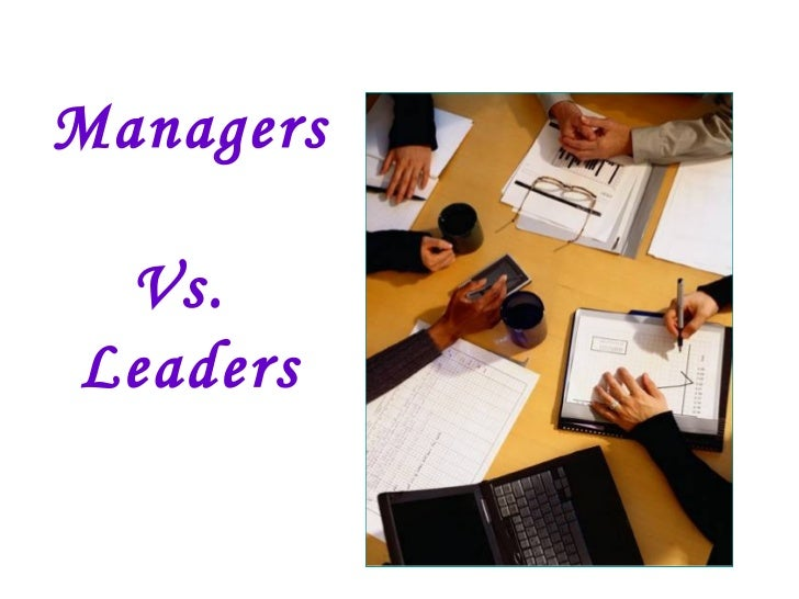 Managers Vs.Leaders