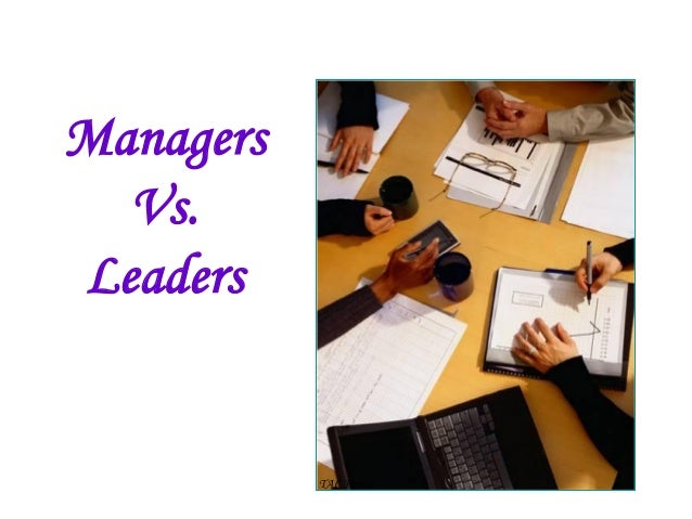 Managers Vs. Leaders  TAC House