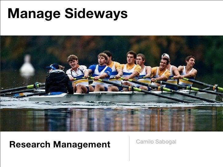 Manage Sideways                           Camilo Sabogal Research Management