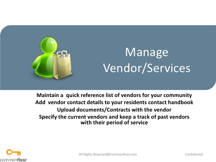 Manage Vendor/Services<br />Maintain a  quick reference list of vendors for your community<br />Add  vendor contact detail...