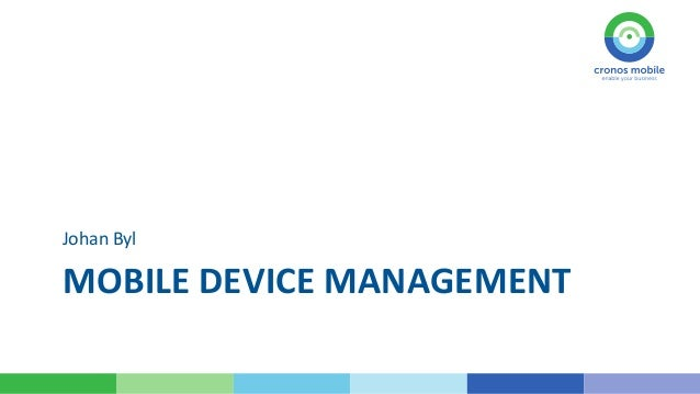 Going Mobile at a Glance - Manage your devices