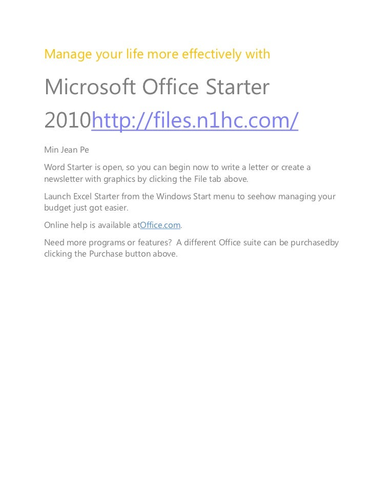 Manage your life more effectively with<br />Microsoft Office Starter 2010http://files.n1hc.com/<br />Min Jean Pe<br />Word...
