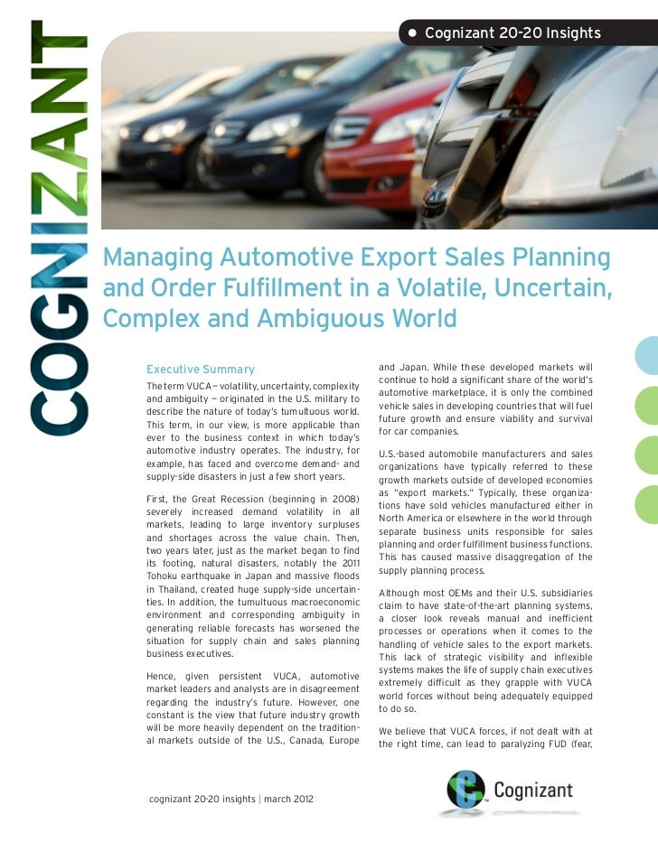 • Cognizant 20-20 InsightsManaging Automotive Export Sales Planningand Order Fulfillment in a Volatile, Uncertain,Complex ...