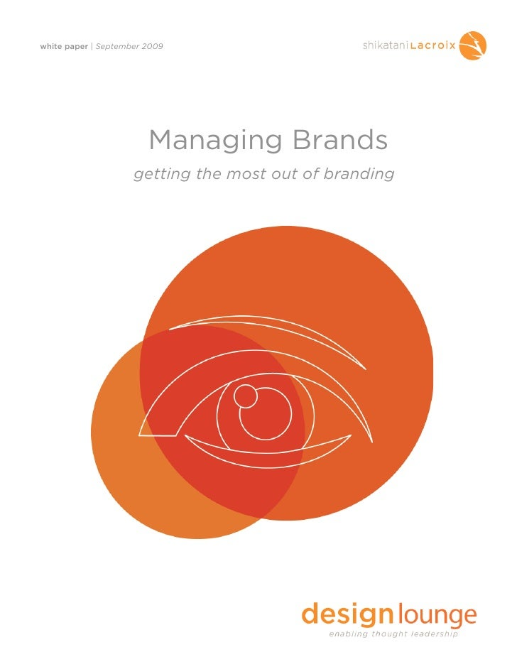 white paper | September 2009                             Managing Brands                      getting the most out of bran...