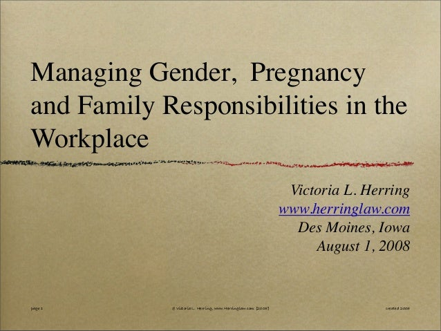 @Victoria L.H erring,www.H erringLaw.com Managing Gender, Pregnancy and Family Responsibilities in the Workplace Victoria ...