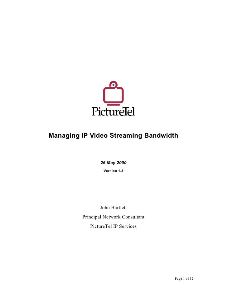Managing IP Video Streaming Bandwidth                    26 May 2000                   Version 1.3                     Joh...