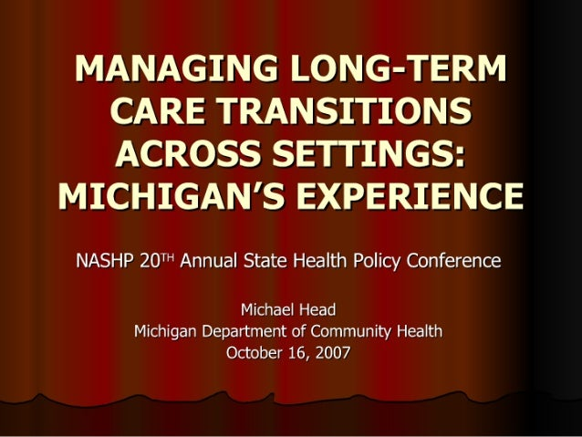Managing Long-Term Care Transitions Across Settings: Michigan's Experience