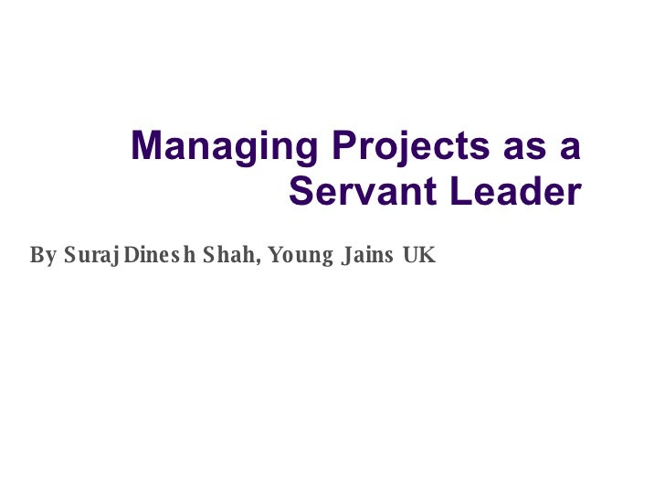Managing Projects as a Servant Leader