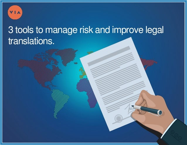 3 tools to manage risk and improve legal translations.