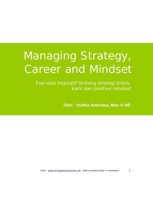 Managing Strategy,Career and Mindset  Esai-esai inspiratif tentang strategi bisnis,                   karir dan positive m...