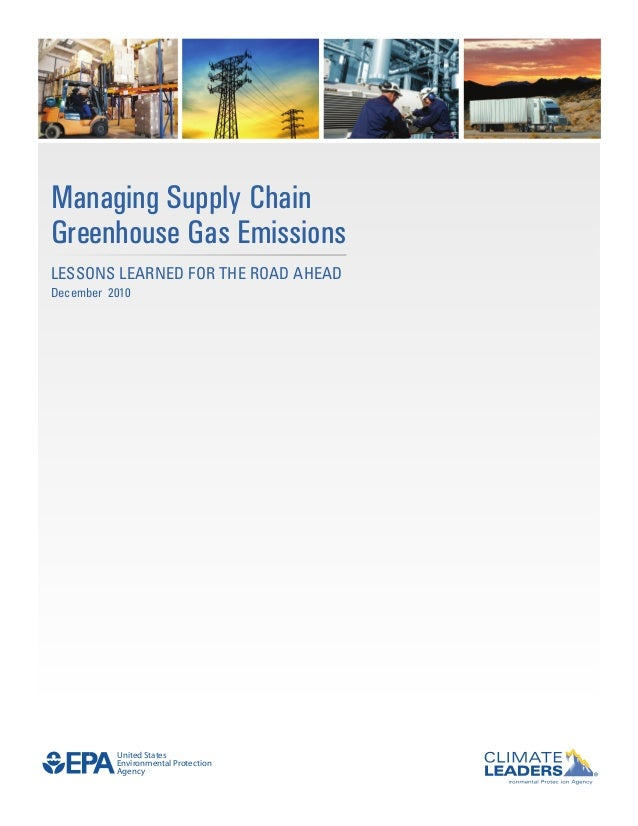 Managing Supply ChainGreenhouse Gas EmissionsLessons LearneD for the roaD aheaDDecember 2010          United States       ...