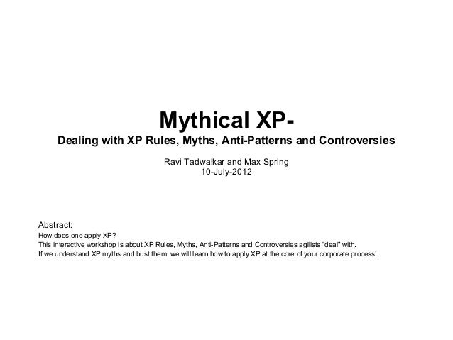 Mythical XP-      Dealing with XP Rules, Myths, Anti-Patterns and Controversies                                        Rav...