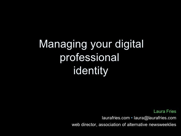 Managing Your Digital Professional Identity by LauraFries.com