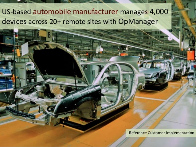 US-based automobile manufacturer manages 4,000 devices across 20+ remote sites with OpManager Reference Customer Implement...