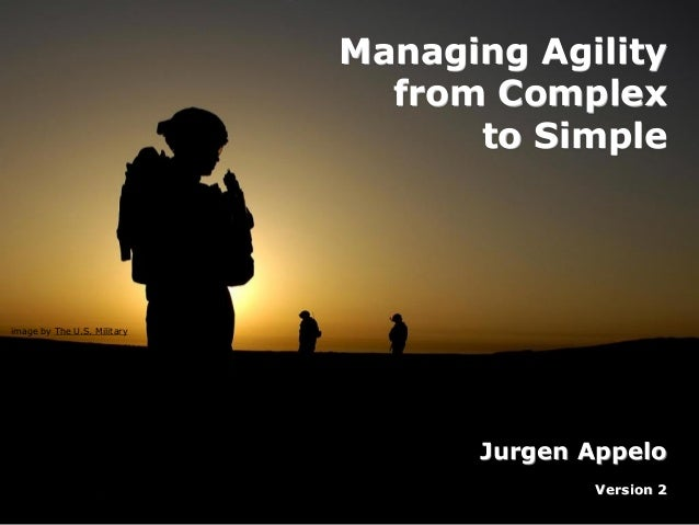 image by The U.S. Military Managing Agility from Complex to Simple Jurgen Appelo Version 2