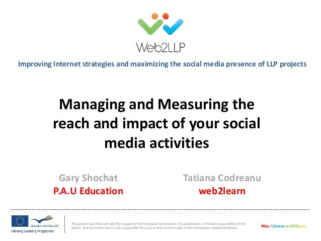 Improving Internet strategies and maximizing the social media presence of LLP projects  Managing and Measuring the reach a...