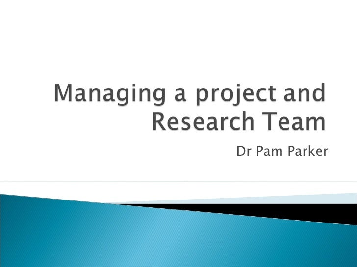 Managing a project and research team