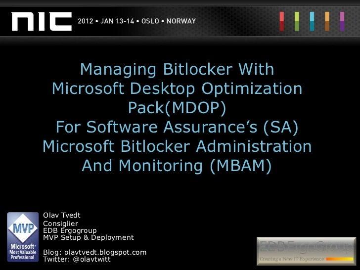 Managing Bitlocker With Microsoft Desktop Optimization           Pack(MDOP) For Software Assurance's (SA)Microsoft Bitlock...