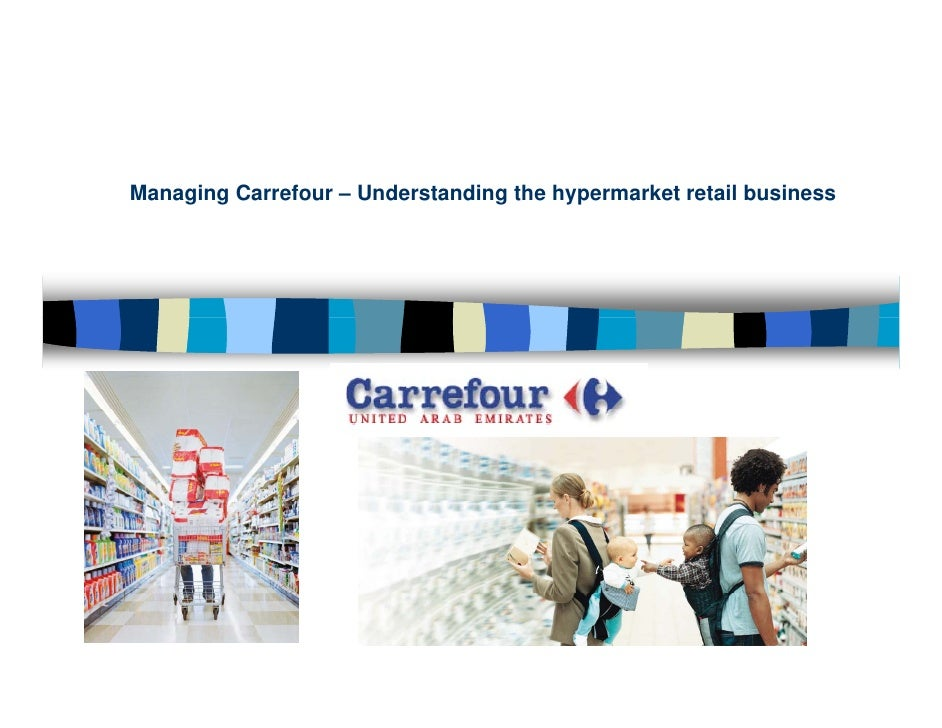 Managing Carrefour – Understanding the hypermarket retail business