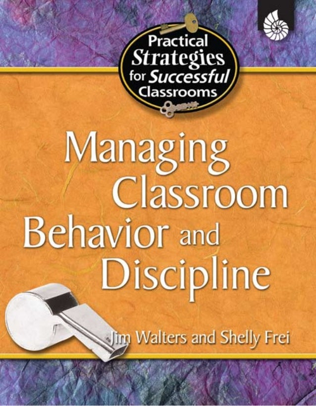 Managing classroom behavior and discipline jim walters et all