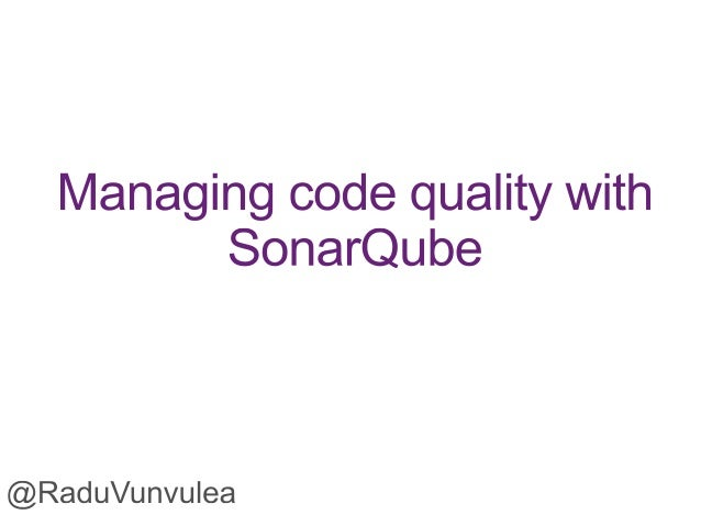 Managing code quality with SonarQube