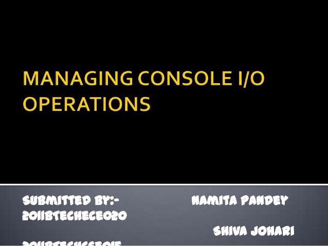 Submitted by:-    Namita Pandey2011BTechece020                    Shiva Johari