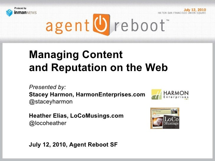 Managing Content  and Reputation on the Web Presented by:  Stacey Harmon, HarmonEnterprises.com @staceyharmon Heather Elia...