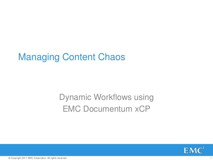 Managing Content Chaos<br />Dynamic Workflows using <br />EMC Documentum xCP<br />
