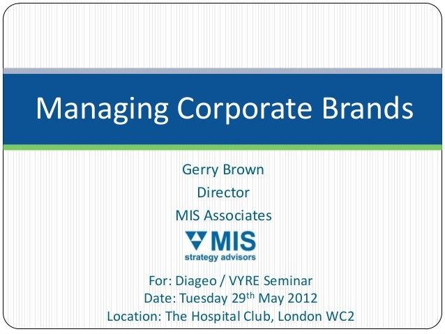 Managing Corporate Brands with Diageo & Vyre