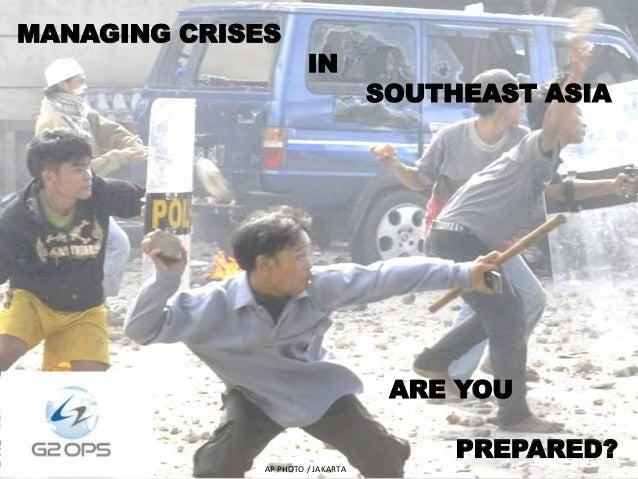 MANAGING CRISES                       IN                                   SOUTHEAST ASIA                                 ...