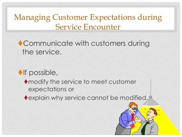 managing customer expectation Gain a better understanding of how to build relationships by managing customer expectationsrecently, i was in a business-to-business (b2b) sales training meeting and the facilitator asked the group &#39when you think about sales, what are you trying to.