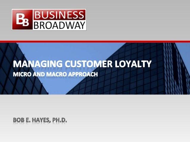 Managing Customer Loyalty - Micro and Macro Approach