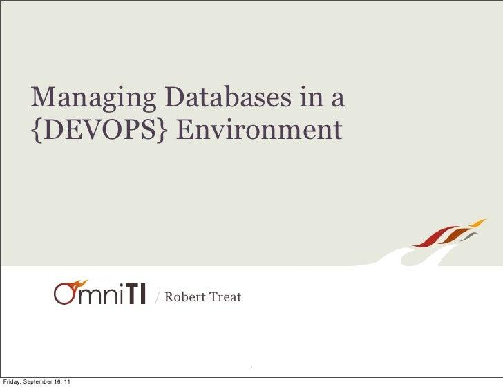 Managing Databases in a         {DEVOPS} Environment                           / Robert Treat                             ...