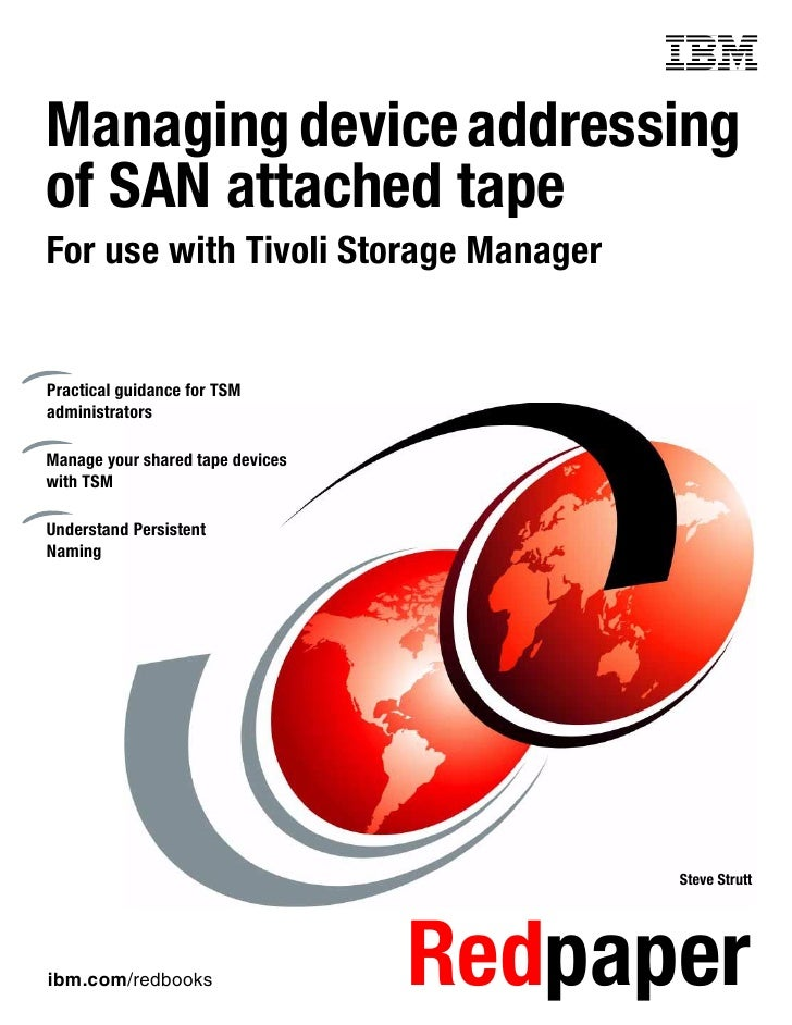 Managing device addressing of san attached tape for use with tivoli storage manager redp0150