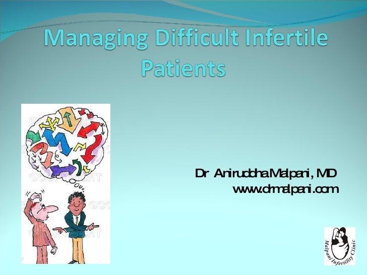 Managing Difficult Infertile Patients