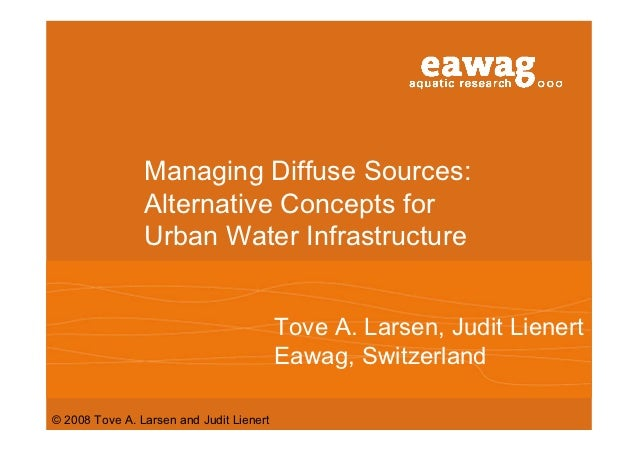Managing Diffuse Sources:                Alternative Concepts for                Urban Water Infrastructure               ...
