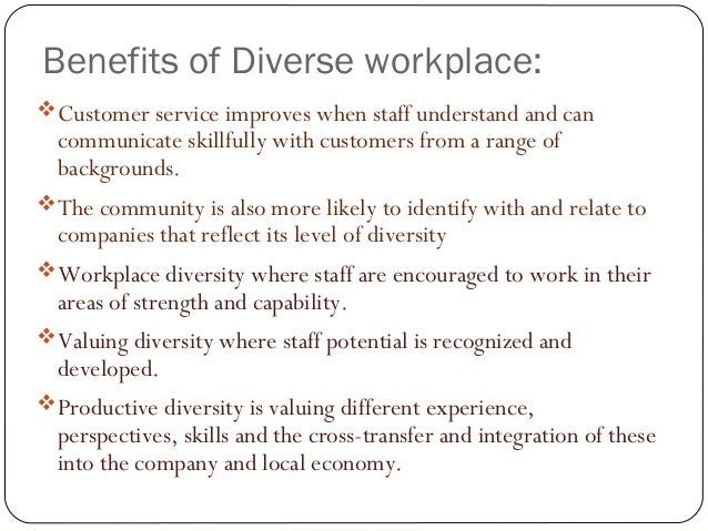 diversity culture and diverse workplace essay Today i'd like to talk about cultural diversity in the workplace the so-called 'pass laws' which required all black men and women to carry personal identification papers take the cultural diversity workplace tool that we have developed to help organisations gauge how well they.