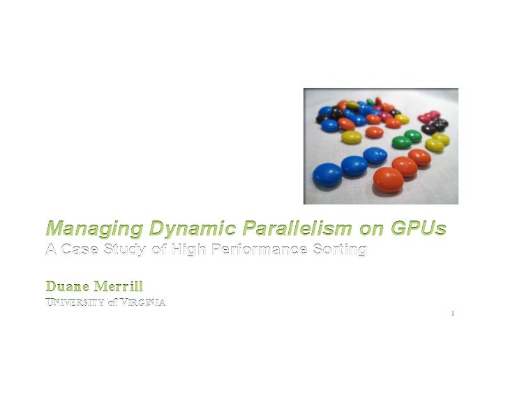 [Harvard CS264] 16 - Managing Dynamic Parallelism on GPUs: A Case Study of High Performance Sorting (Duane Merrill, University of Virginia)