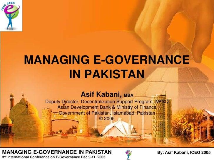 MANAGING E-GOVERNANCE                    IN PAKISTAN                                               Asif Kabani, MBA       ...