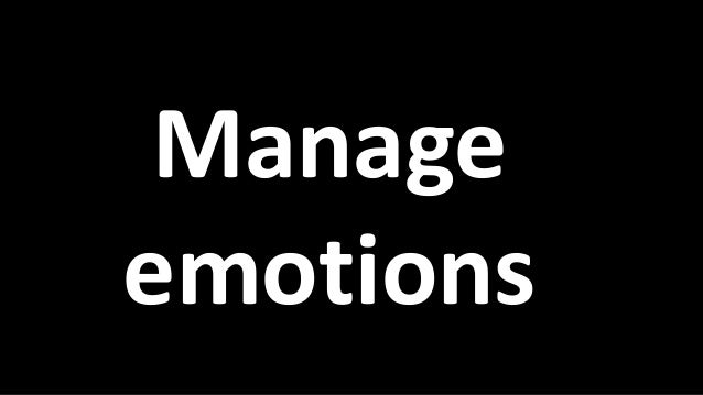 How do you manage your emotions?