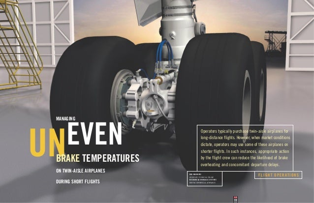 MANAGING  EVEN UN  BRAKE TEMPERATURES  Operators typically purchase twin-aisle airplanes for long-distance flights. Howeve...