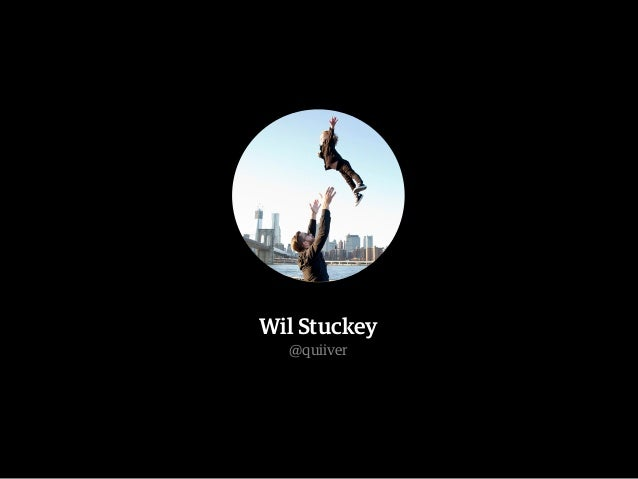 Wil Stuckey @quiiver