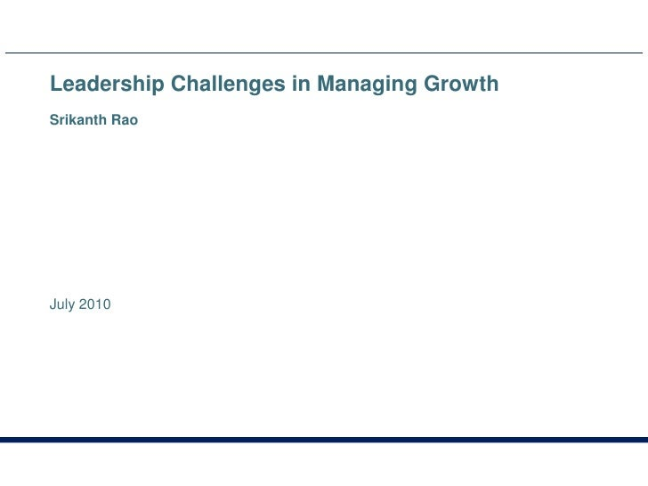 Leadership Challenges in Managing Growth<br />Srikanth Rao<br />July 2010<br />
